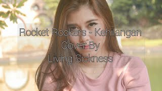 Rocket Rockers - Kehilangan | Cover By Livsick