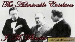 THE ADMIRABLE CRICHTON - The Admirable Crichton by J M Barrie - PLAY - FAB AUDIO BOOKS