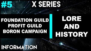 X UNIVERSE LORE | FOUNDATION GUILD, PROFIT GUILD & BORON CAMPAIGN - With X4 Foundations Gameplay