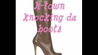 h town knocking the boots.