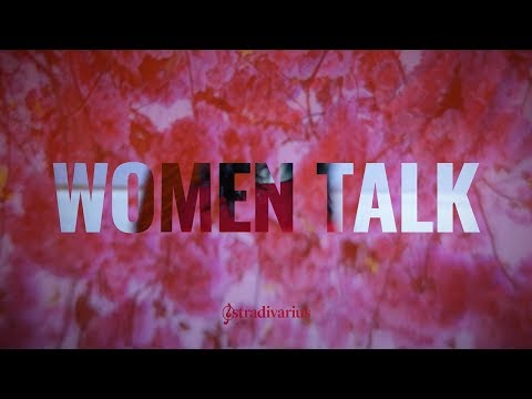 Women Talk | Stradivarius Women's Day 2018