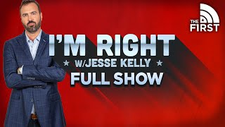 I'm Right with Jesse Kelly | FULL Episode | 02-24-21
