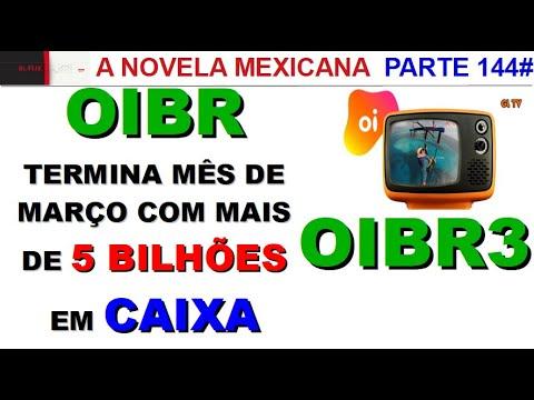 🔴 OIBR3 OIBR4 - A NOVELA CONTINUA - PARTE 144#