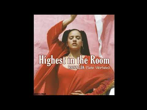Rosalía – HIGHEST IN THE ROOM (Solo Version)
