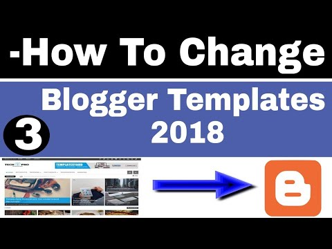 Free Blogger Templates-How To Change Blogger Templates 2018