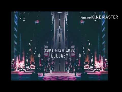 R3HAB x Mike Williams - Lullaby - 1 Hour Loop
