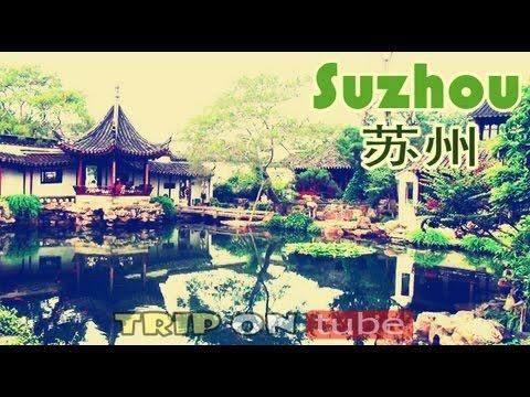 Trip on tube : China trip ( 中国 ) Episode 3 - Suzhou trip ( 苏州 ) [HD]