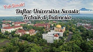Terbaru 2020 | 7 Universitas Swasta Terbaik di Indonesia Versi Kemenristekdikti | Cek Kampusmu!