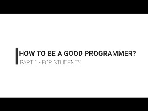 How to be a good programmer? - Part 1 (For students)