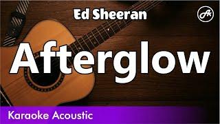 Ed sheeran - afterglow (acoustic karaoke lyrics, but slow)