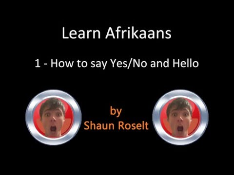 Learn Afrikaans: 1 - How to say Yes/No and Hello