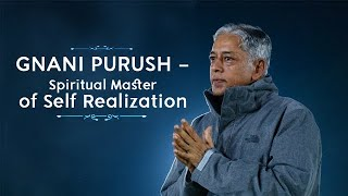 Gnani Purush - Spiritual Master of Self Realization