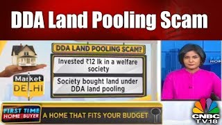 Tips On Property Buying | DDA Land Pooling Scam | CNBC TV18