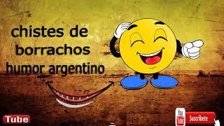 Los Mejores Chistes de Borrachos   Humor Argentino