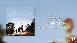 "Sorority Noise - ""No Halo"" (Official Audio)"