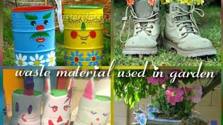 #wastematerialuseingarden How can we use waste materials for plants to decorate the garden