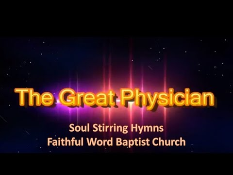 The Great Physician - Hymn Lyric Video