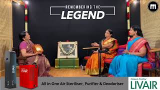 """Remembering the Legend"" - Dr. Nithyasree Mahadevan and Smt. Lalitha Sivakumar."