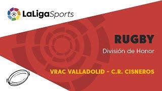 📺 División de Honor de Rugby: VRAC Valladolid - C.R. Cisneros