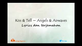 Kiss & Tell - Angels & Airwaves   Lyrics dan terjemahan