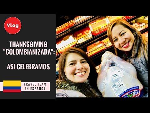 "Así celebramos nuestra THANKSGIVING ""Colombianizada"". By: TRAVEL TEAM CHANNEL"