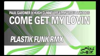 "Paul Gardner & Hugh Gunnell feat. Marcella Woods ""Come Get My Lovin"" (Plastik Funk Remix)"