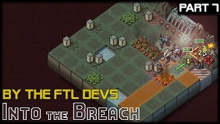 BLOW THE DAM - Into The Breach - Part 7 Gameplay Lets Play