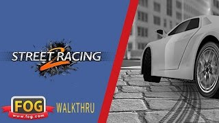Street Racing 2 Game Walkthrough