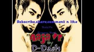Aaja ve (comeback) by D_Dash - Rapper Dash