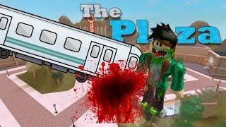 Roblox Plaza [] DIED BY A SUBWAY TRAIN?! []
