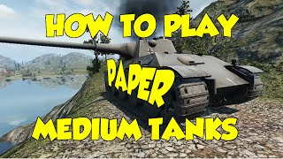 World Of Tanks | How To Play Paper Medium Tanks Game Play Tutorials