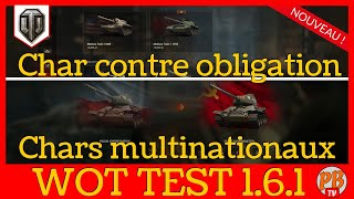 [WoT FR] CHARS MULTINATIONAUX ET CHARS CONTRE OBLIGATION - SERVEUR TEST - WORLD OF TANKS (français)