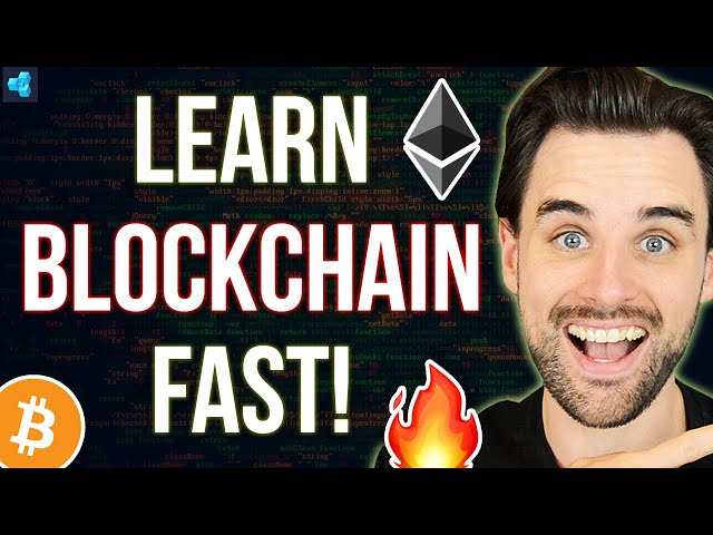The FASTEST way to MASTER blockchain