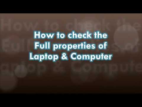 How to check the Full properties of laptop & window.