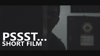 Pssst... (Short Film)