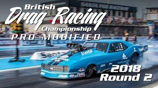 MSA Pro Mod Round 2 - 2018 British Drag Racing Championship
