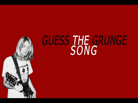 Guess The Grunge - Alt song! (20 songs) song quiz HD