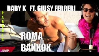 Baby K - Roma - Bangkok (Lyrics- TESTO) ft.Giusy Ferreri | PARODIA
