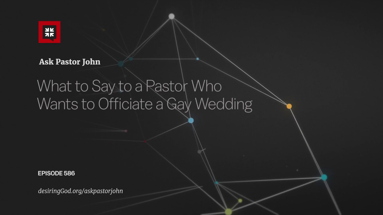 What To Say A Pastor Who Wants Officiate Wedding Ask John
