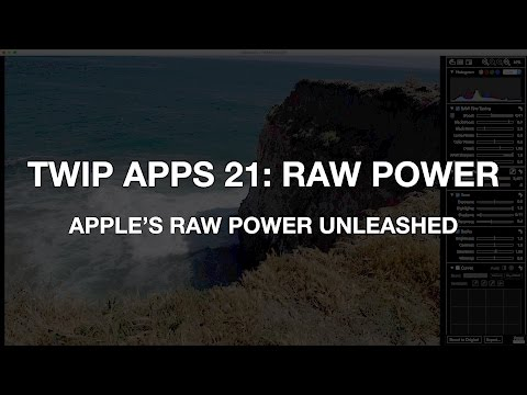TWiP Apps 21: RAW Power; Apple's RAW Power Unleashed