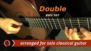 "J.S. Bach - ""Double,"" from the Partita for Lute in C Minor, BWV 997 (Guitar Transcription)"