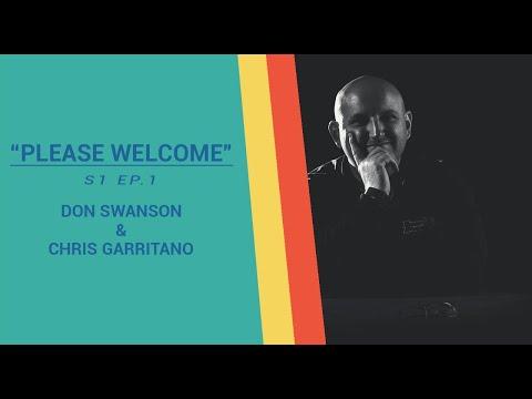 """Please Welcome"" - Don Swanson & Chris Garritano [ep.1]"