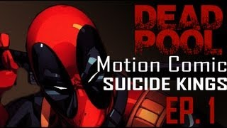 Deadpool Motion Comic : Suicide Kings ep. 1