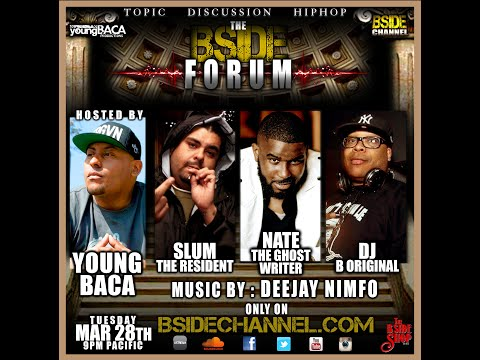 BSIDEFORUM ~ Slum the Resident ~ Nate the Ghost Writer ~ DJ B Original ~ 3/28/17