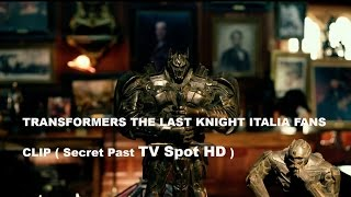 Transformers The Last Knight  (Secret Past TV Spot HD)