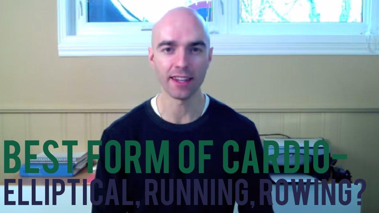 Best Form of Cardio - Elliptical, Running, Rowing? - YouTube