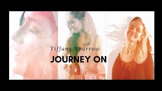 Journey On - Original Song by Tiffany Sparrow
