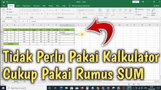 Cara Menjumlahkan Data Menggunakan Rumus SUM Di Excel