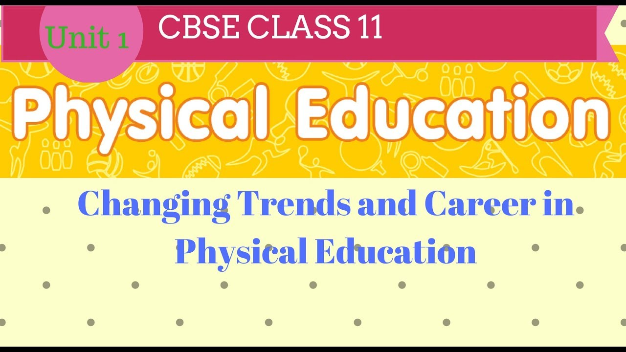 Changing trends and career in physical education class 11 cbse changing trends and career in physical education class 11 cbse malvernweather Images