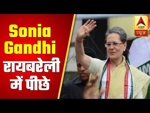 Sonia Gandhi Behind In Raebareli With 600 Votes | ABP News